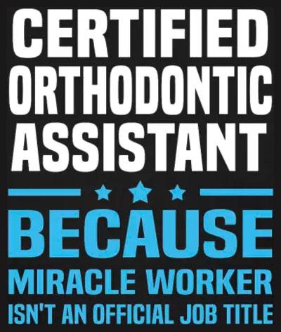 Certified Orthodontic Assistant COA